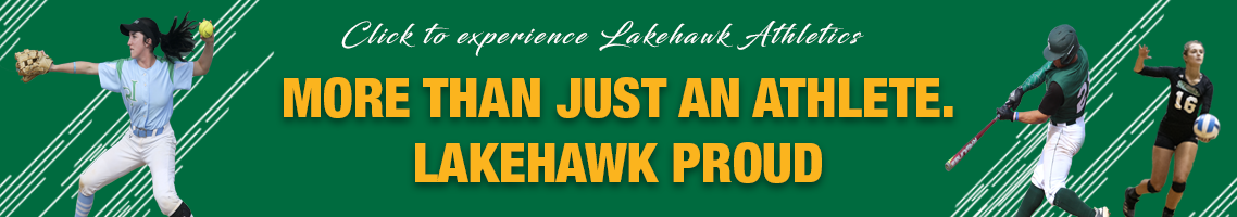 Images of athletes with text saying, More than just an athlete. Lakehawk Proud.